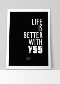 Plakat P45 - Life is better with you